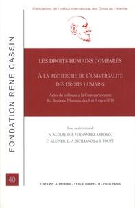 Niki Aloupi et Diego-P Fernandez Arroyo - Les droits humains comparés - A la recherche de l'universalité des droits humains.
