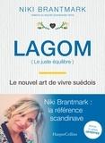 Niki Brantmark - Lagom (Le juste équilibre) - Le nouvel art de vivre suédois.