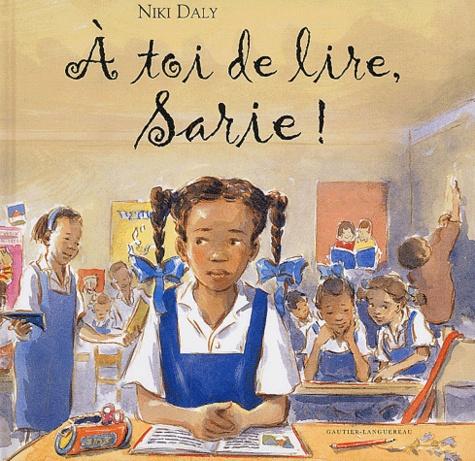 Niki Daly - A toi de lire, Sarie !.