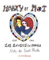 Niki de Saint Phalle - Harry et moi - Les années en famille, 1950-1960.