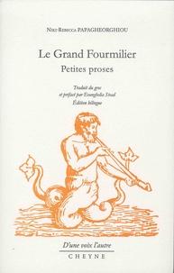 Niki-Rebecca Papagheorghiou - Le grand fourmilier - Petites proses.