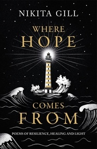 Nikita Gill - Where Hope Comes From - Healing poetry for the heart, mind and soul.