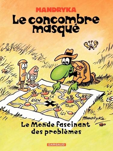 Le concombre masqué  Le Monde fascinant des problèmes