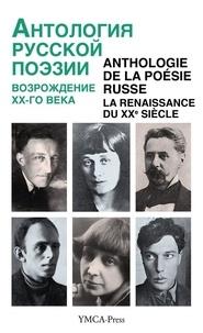 Nikita Struve - Anthologie de la poésie russe - La Renaissance du XXe siècle.