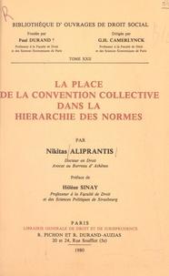 Nikitas Aliprantis et Gustave Henri Camerlynck - La place de la convention collective dans la hiérarchie des normes.