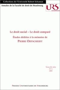 Nikitas Alipratis et Fabrice Bocquillon - Le droit social - Le droit comparé - Etudes dédiées à la mémoire de Pierre Ortscheidt.