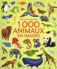Nikki Dyson et Jessica Greenwell - 1000 animaux en images.