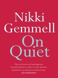 Nikki Gemmell - On Quiet.