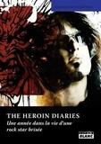 Nikki Sixx et Ian Gittins - The heroin diaries - Une année dans la vie d'une rock star brisée.