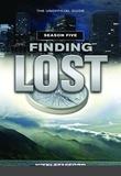 Nikki Stafford et Tim Hornbaker - Finding Lost - Season Five - The Unofficial Guide.