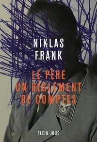 Niklas Frank - Le père, un réglement de compte.