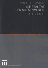 Niklas Luhmann - Die Realität der Massenmedien.