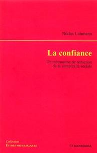Niklas Luhmann - La confiance - Un mécanisme de réduction de la complexité sociale.