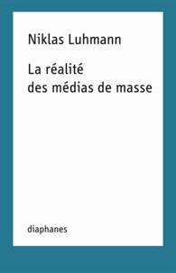 Niklas Luhmann - La réalité des médias de masse.