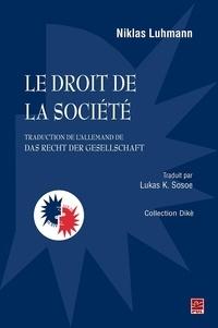 Niklas Luhmann - Le droit de la société(traduction de l'allemand de Das Recht der Gesellschaft).