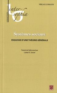 Niklas Luhmann - Systèmes sociaux - Esquisse d'une théorie générale.