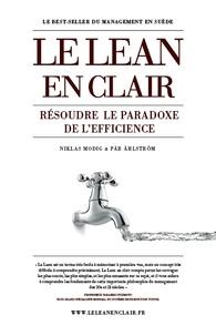Niklas Modig et Pär Ahlström - Le Lean en clair - Résoudre le paradoxe de l'efficience.