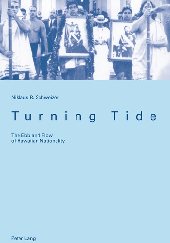 Niklaus Schweizer - Turning Tide - The Ebb and Flow of Hawaiian Nationality.