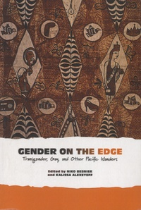 Niko Besnier - Gender on the Edge - Transgender, Gay and Other Pacific Islanders.