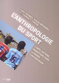 Niko Besnier et Susan Brownell - L'anthropologie du sport - Corps, nations, migrations dans le monde contemporain.