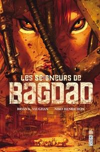 Niko Henrichon et Brian-K Vaughan - Les seigneurs de Bagdad.