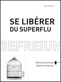 Niko Paech - Se libérer du superflu - Vers une économie de post-croissance.