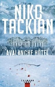 Niko Tackian - Avalanche Hôtel.