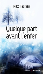 Niko Tackian - Quelque part avant l'enfer.