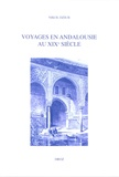 Nikol Dziub - Voyages en Andalousie au XIXe siècle - La fabrique de la modernité romantique.