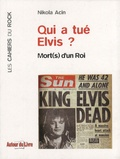 Nikola Acin - Qui a tué Elvis ? - Mort(s) d'un roi.