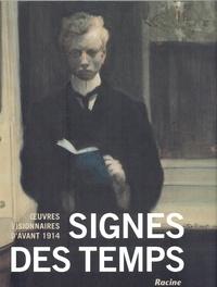 Nikola Doll et Sabine Fastert - Signes des temps - Oeuvres visionnaires d'avant 1914.