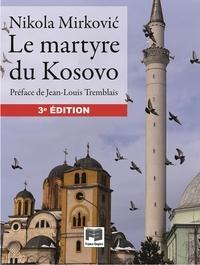 Nikola Mirkovic - Le martyre du Kosovo.