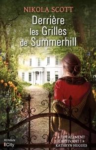 Nikola Scott - Derrière les grilles de Summerhill.