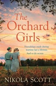 Nikola Scott - The Orchard Girls.