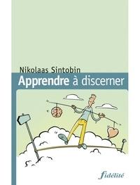 Nikolaas Sintobin - Apprendre à discerner à l'école d'Ignace de Loyola.