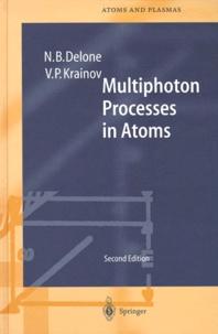 MULTIPHOTON PROCESSES IN ATOMS.- Second Edition - Nikolai-B Delone |