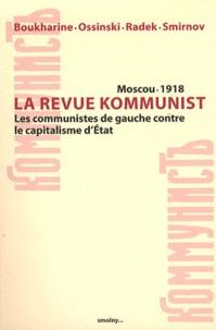 Nikolaï Boukharine et Nikolaï Ossinski - Kommunist Moscou, 1918 - Les communistes de gauche contre le capitalisme d'Etat.