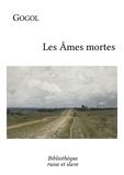 Nikolai Gogol et Henri Mongault - Les Âmes mortes - Le premier grand roman russe.