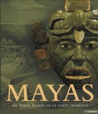 Mayas - Les dieux sacrés de la forêt tropicale.pdf