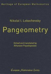 Nikolai I. Lobachevsky - Pangeometry.
