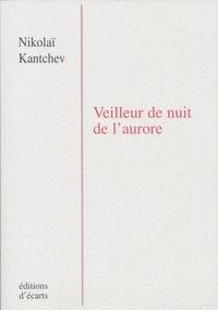 Nikolaï Kantchev - Veilleur de nuit de l'aurore.