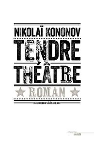 Nikolaï Kononov - Tendre théâtre.