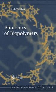Nikolai L. Vekshin - Photonics of Biopolymers.