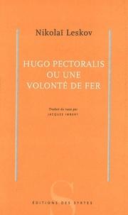 Nikolaï Leskov - Hugo Pectoralis ou une volonté de fer.