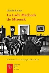 Nikolaï Leskov - La Lady Macbeth de Mtsensk.