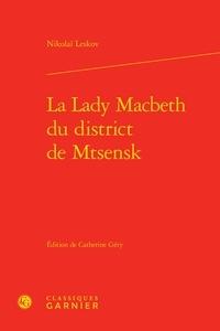 Nikolaï Leskov - La Lady Macbeth du district de Mtsensk.
