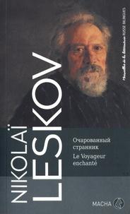 Nikolaï Leskov - Le voyageur enchanté.