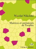 Nikolaï Nikolski - Matrices et opérateurs de Toeplitz.