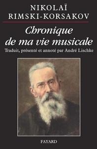 André Lischke et Nikolaï Rimski-Korsakov - Chronique de ma vie musicale.