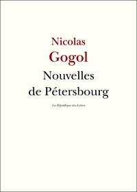 Nikolaï Vassilievitch Gogol et Nicolas Gogol - Nouvelles de Pétersbourg.